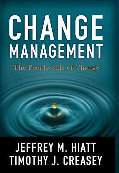 Change Management By Hiatt, Jeffrey M./ Creasey, Timothy J.